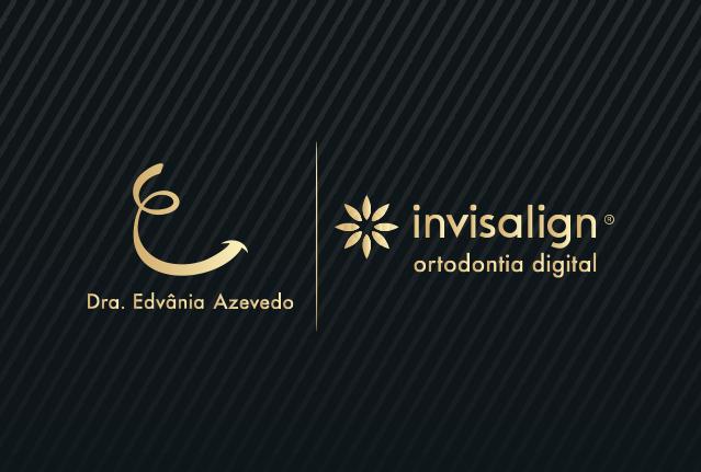 DRA EDVÂNIA AZEVEDO E SILVA - ODONTOLOGIA – INVISALIGN