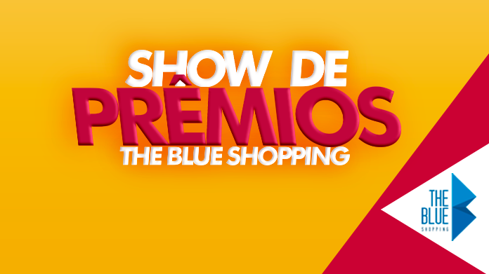 Sorteados Show de prêmios The Blue Shopping